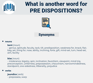 pre dispositions, synonym pre dispositions, another word for pre dispositions, words like pre dispositions, thesaurus pre dispositions