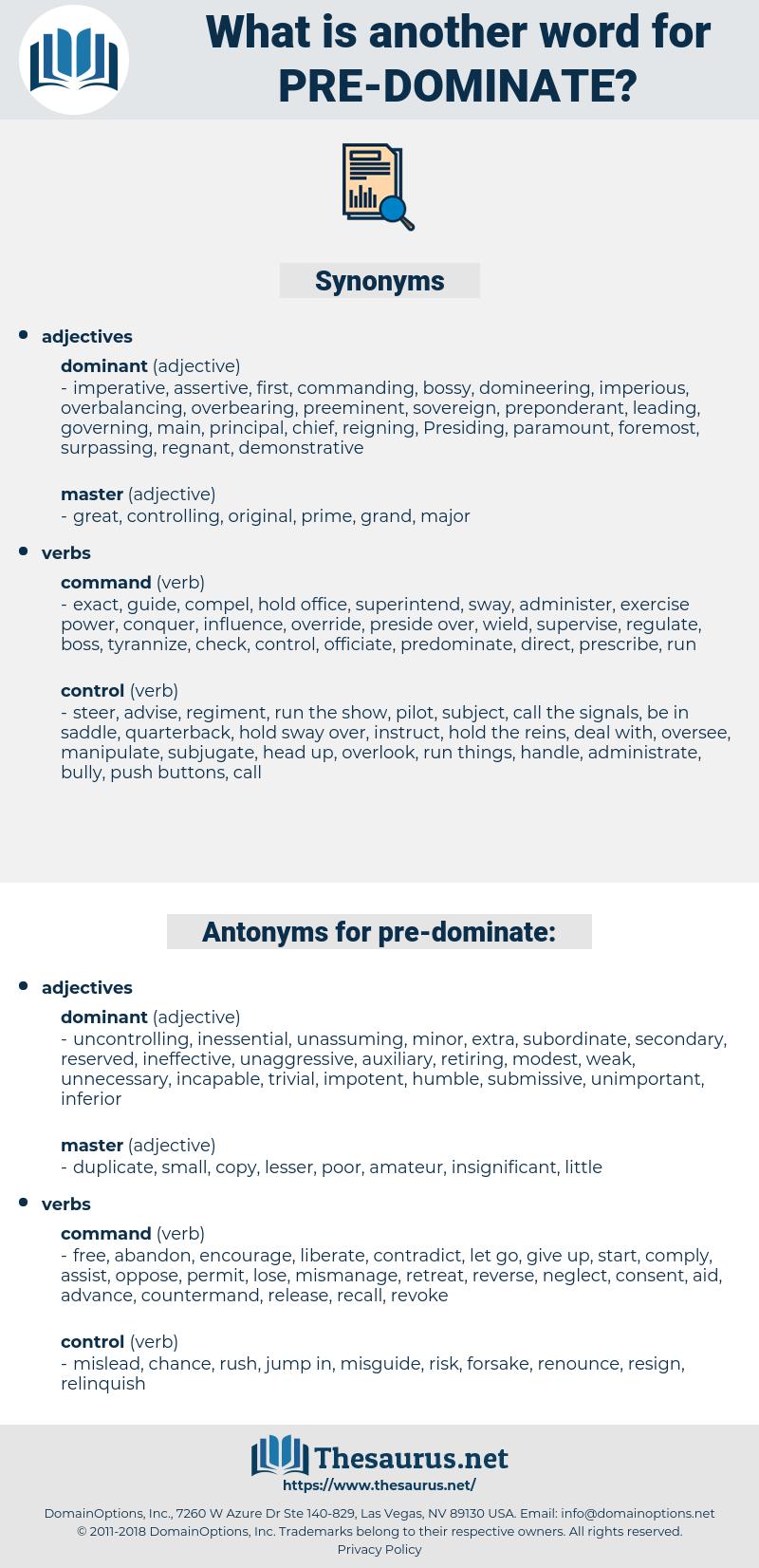 pre-dominate, synonym pre-dominate, another word for pre-dominate, words like pre-dominate, thesaurus pre-dominate
