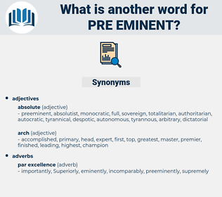 pre-eminent, synonym pre-eminent, another word for pre-eminent, words like pre-eminent, thesaurus pre-eminent