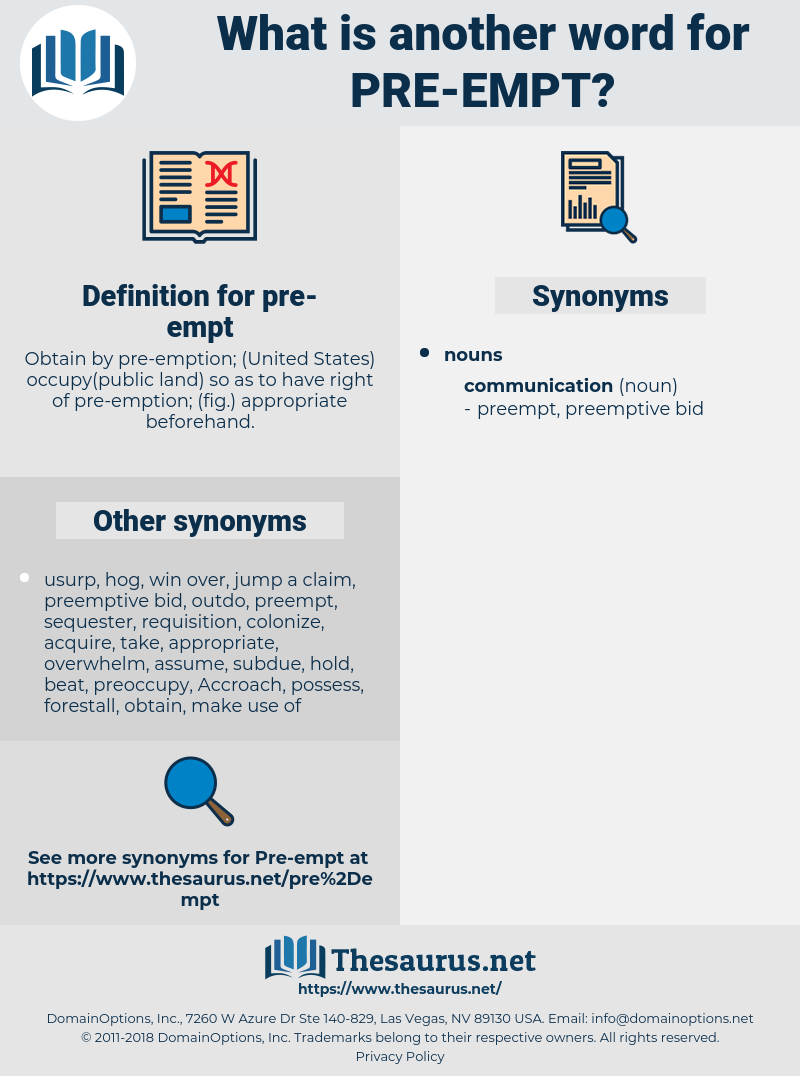 pre-empt, synonym pre-empt, another word for pre-empt, words like pre-empt, thesaurus pre-empt