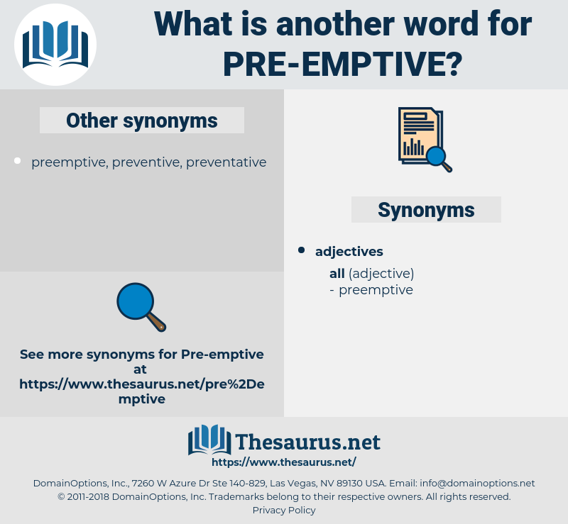pre-emptive, synonym pre-emptive, another word for pre-emptive, words like pre-emptive, thesaurus pre-emptive