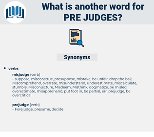 pre-judges, synonym pre-judges, another word for pre-judges, words like pre-judges, thesaurus pre-judges