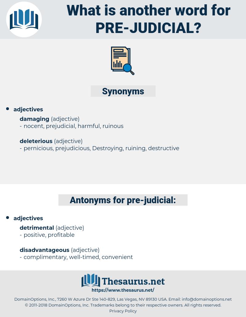 pre judicial, synonym pre judicial, another word for pre judicial, words like pre judicial, thesaurus pre judicial