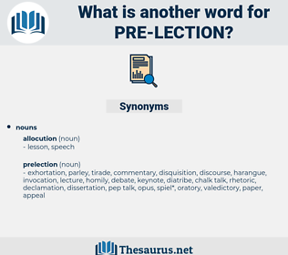 pre lection, synonym pre lection, another word for pre lection, words like pre lection, thesaurus pre lection