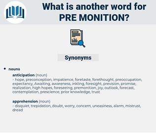 pre-monition, synonym pre-monition, another word for pre-monition, words like pre-monition, thesaurus pre-monition