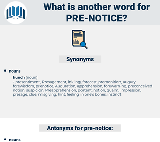 pre notice, synonym pre notice, another word for pre notice, words like pre notice, thesaurus pre notice