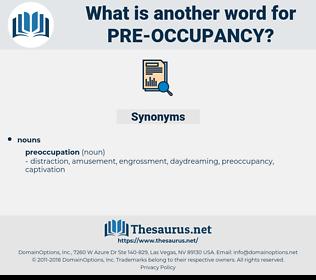 pre occupancy, synonym pre occupancy, another word for pre occupancy, words like pre occupancy, thesaurus pre occupancy