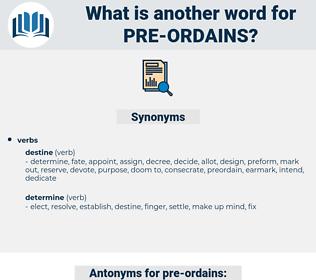 pre-ordains, synonym pre-ordains, another word for pre-ordains, words like pre-ordains, thesaurus pre-ordains