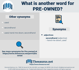 pre owned, synonym pre owned, another word for pre owned, words like pre owned, thesaurus pre owned