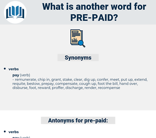 pre-paid, synonym pre-paid, another word for pre-paid, words like pre-paid, thesaurus pre-paid