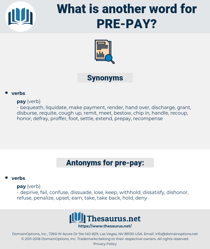 pre-pay, synonym pre-pay, another word for pre-pay, words like pre-pay, thesaurus pre-pay