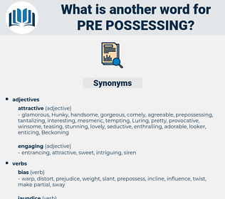 pre possessing, synonym pre possessing, another word for pre possessing, words like pre possessing, thesaurus pre possessing