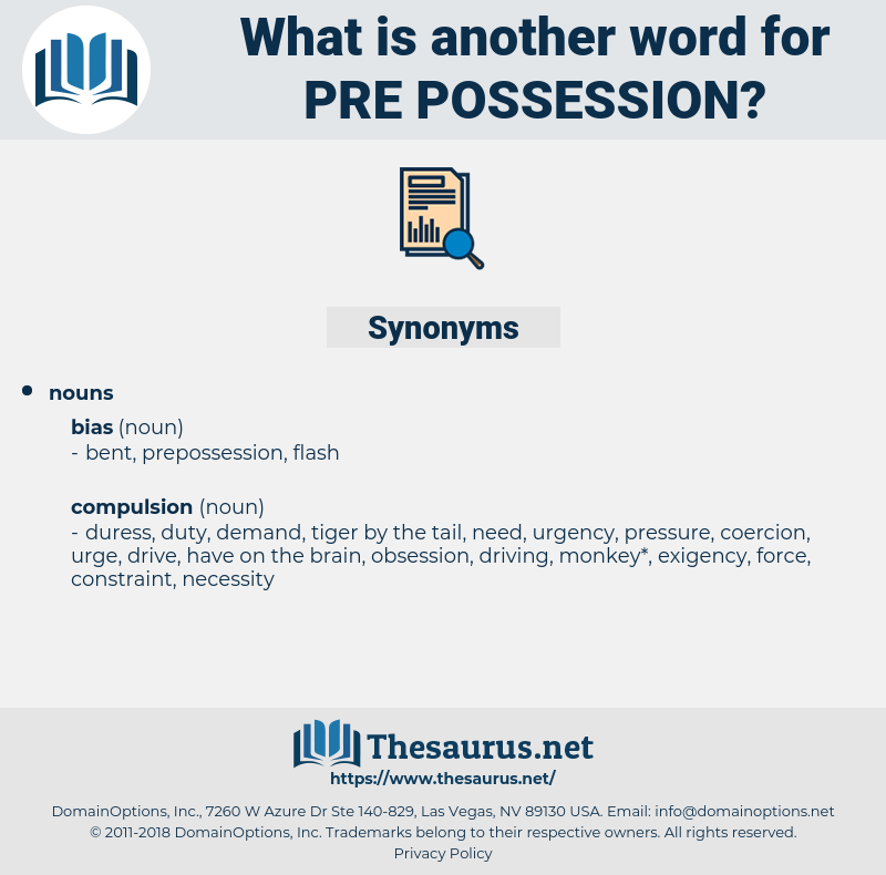 pre-possession, synonym pre-possession, another word for pre-possession, words like pre-possession, thesaurus pre-possession