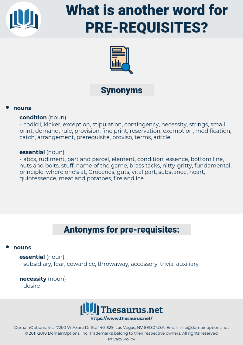 pre-requisites, synonym pre-requisites, another word for pre-requisites, words like pre-requisites, thesaurus pre-requisites