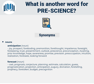 pre science, synonym pre science, another word for pre science, words like pre science, thesaurus pre science