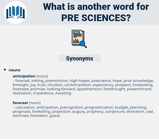 pre sciences, synonym pre sciences, another word for pre sciences, words like pre sciences, thesaurus pre sciences