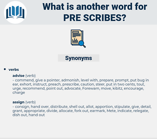 pre scribes, synonym pre scribes, another word for pre scribes, words like pre scribes, thesaurus pre scribes