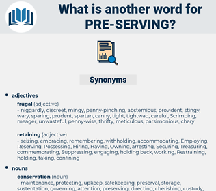 pre serving, synonym pre serving, another word for pre serving, words like pre serving, thesaurus pre serving