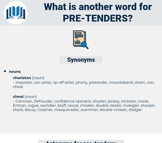 pre-tenders, synonym pre-tenders, another word for pre-tenders, words like pre-tenders, thesaurus pre-tenders