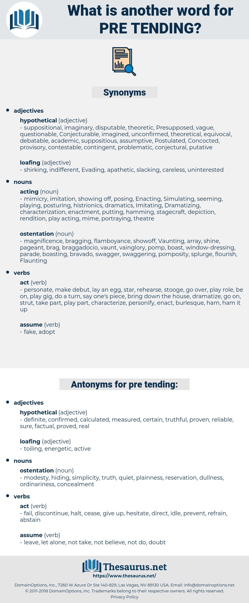 pre-tending, synonym pre-tending, another word for pre-tending, words like pre-tending, thesaurus pre-tending