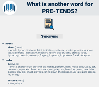 pre-tends, synonym pre-tends, another word for pre-tends, words like pre-tends, thesaurus pre-tends