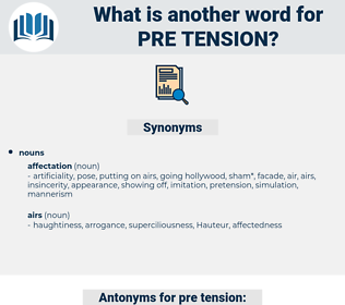 pre tension, synonym pre tension, another word for pre tension, words like pre tension, thesaurus pre tension