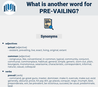 pre-vailing, synonym pre-vailing, another word for pre-vailing, words like pre-vailing, thesaurus pre-vailing