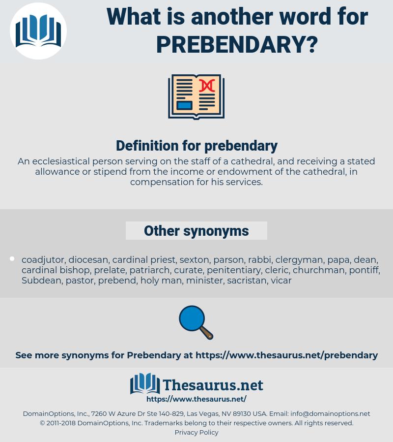 prebendary, synonym prebendary, another word for prebendary, words like prebendary, thesaurus prebendary