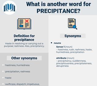 precipitance, synonym precipitance, another word for precipitance, words like precipitance, thesaurus precipitance