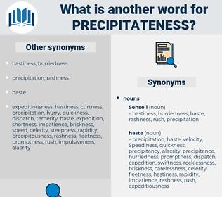 precipitateness, synonym precipitateness, another word for precipitateness, words like precipitateness, thesaurus precipitateness