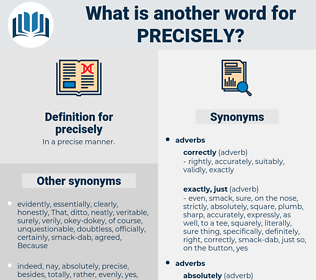 precisely, synonym precisely, another word for precisely, words like precisely, thesaurus precisely
