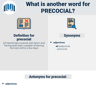 precocial, synonym precocial, another word for precocial, words like precocial, thesaurus precocial