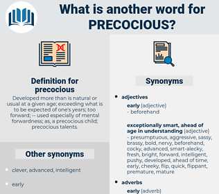precocious, synonym precocious, another word for precocious, words like precocious, thesaurus precocious