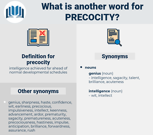 precocity, synonym precocity, another word for precocity, words like precocity, thesaurus precocity
