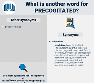 precogitated, synonym precogitated, another word for precogitated, words like precogitated, thesaurus precogitated