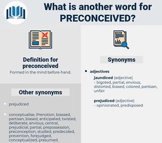 preconceived, synonym preconceived, another word for preconceived, words like preconceived, thesaurus preconceived