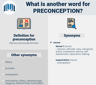 preconception, synonym preconception, another word for preconception, words like preconception, thesaurus preconception