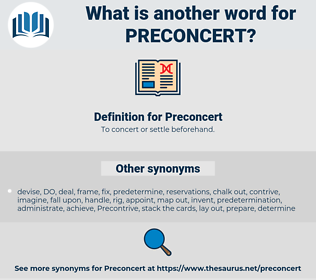 Preconcert, synonym Preconcert, another word for Preconcert, words like Preconcert, thesaurus Preconcert