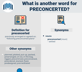 preconcerted, synonym preconcerted, another word for preconcerted, words like preconcerted, thesaurus preconcerted