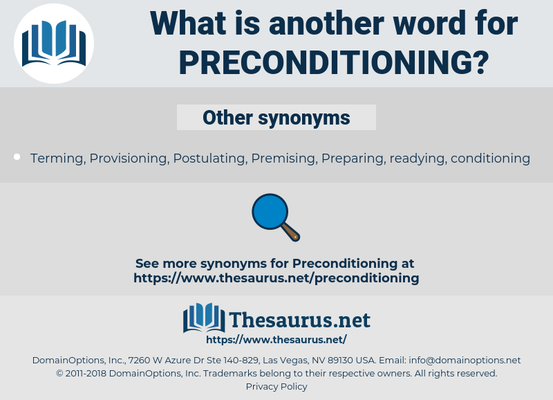 preconditioning, synonym preconditioning, another word for preconditioning, words like preconditioning, thesaurus preconditioning