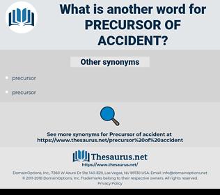 precursor of accident, synonym precursor of accident, another word for precursor of accident, words like precursor of accident, thesaurus precursor of accident