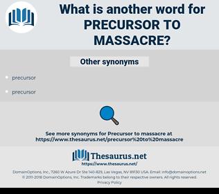 precursor to massacre, synonym precursor to massacre, another word for precursor to massacre, words like precursor to massacre, thesaurus precursor to massacre