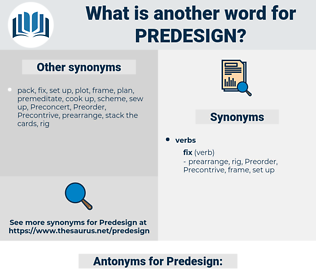 Predesign, synonym Predesign, another word for Predesign, words like Predesign, thesaurus Predesign
