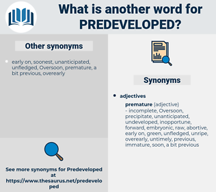 predeveloped, synonym predeveloped, another word for predeveloped, words like predeveloped, thesaurus predeveloped