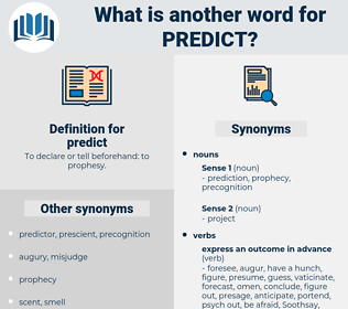 predict, synonym predict, another word for predict, words like predict, thesaurus predict