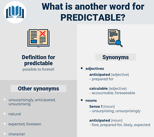 predictable, synonym predictable, another word for predictable, words like predictable, thesaurus predictable