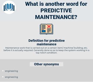 predictive maintenance, synonym predictive maintenance, another word for predictive maintenance, words like predictive maintenance, thesaurus predictive maintenance