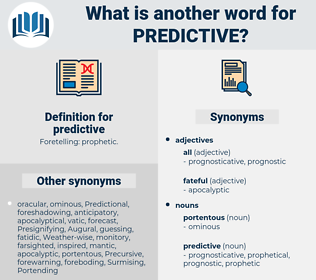 predictive, synonym predictive, another word for predictive, words like predictive, thesaurus predictive