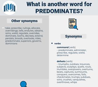 predominates, synonym predominates, another word for predominates, words like predominates, thesaurus predominates