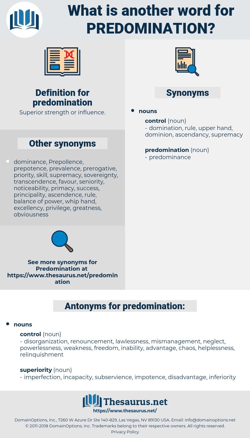 predomination, synonym predomination, another word for predomination, words like predomination, thesaurus predomination